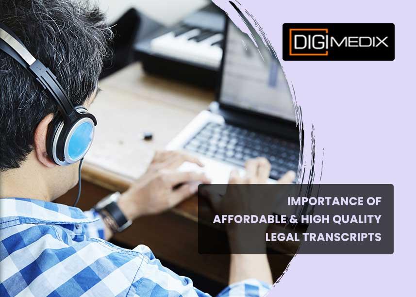 legal transcription companies- Digimedix